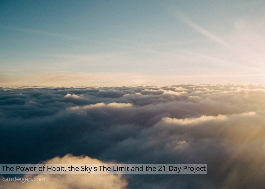 The Power of Habit, the Sky's The Limit and the 21-Day Project